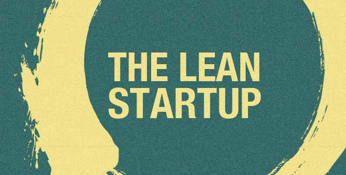Si vas a emprender: Lean Startup (1/2)